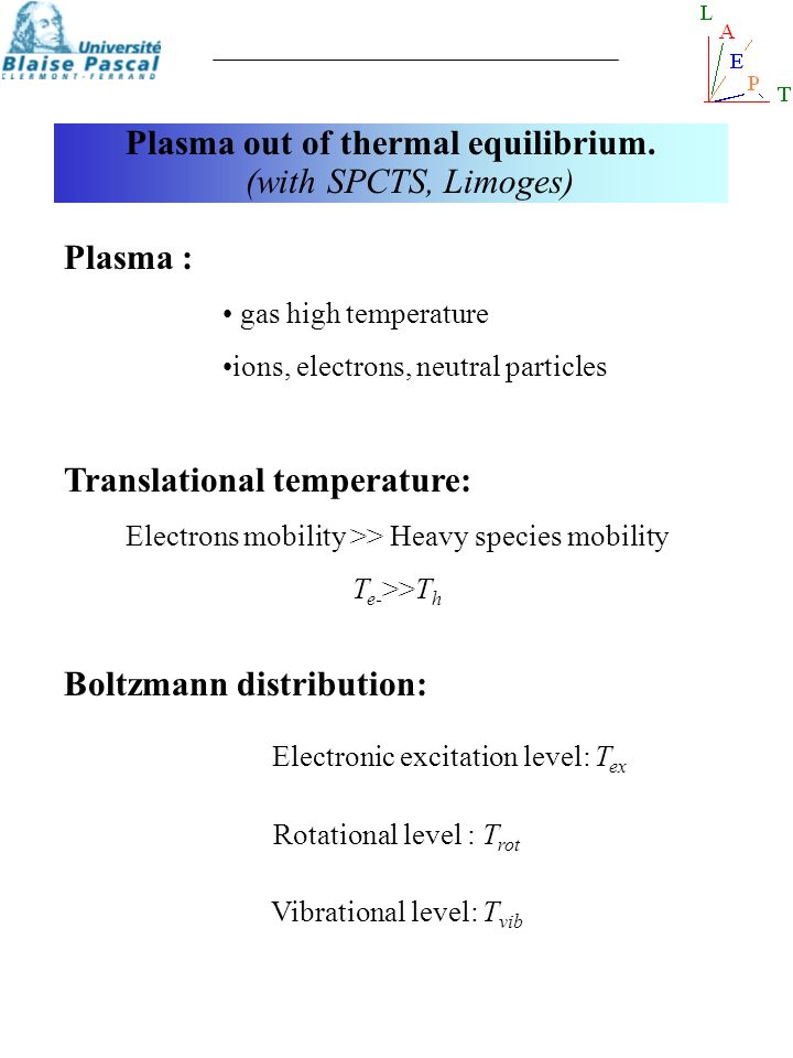 Plasma out of thermal equilibrium. (with SPCTS, Limoges)