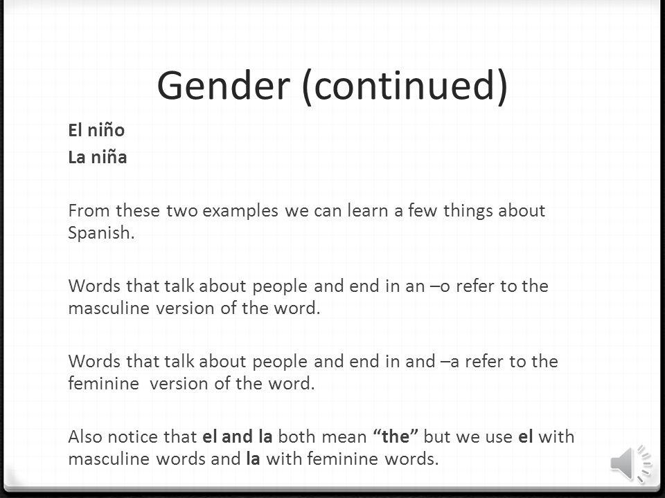 Gender (continued) El niño La niña