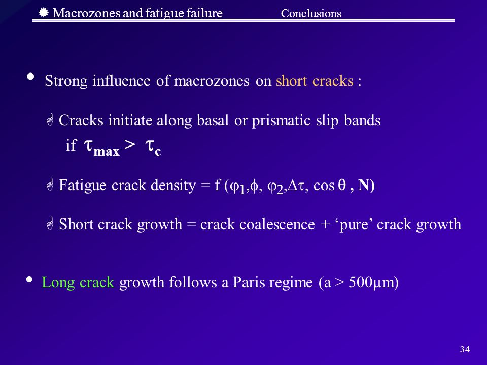  Macrozones and fatigue failure Conclusions