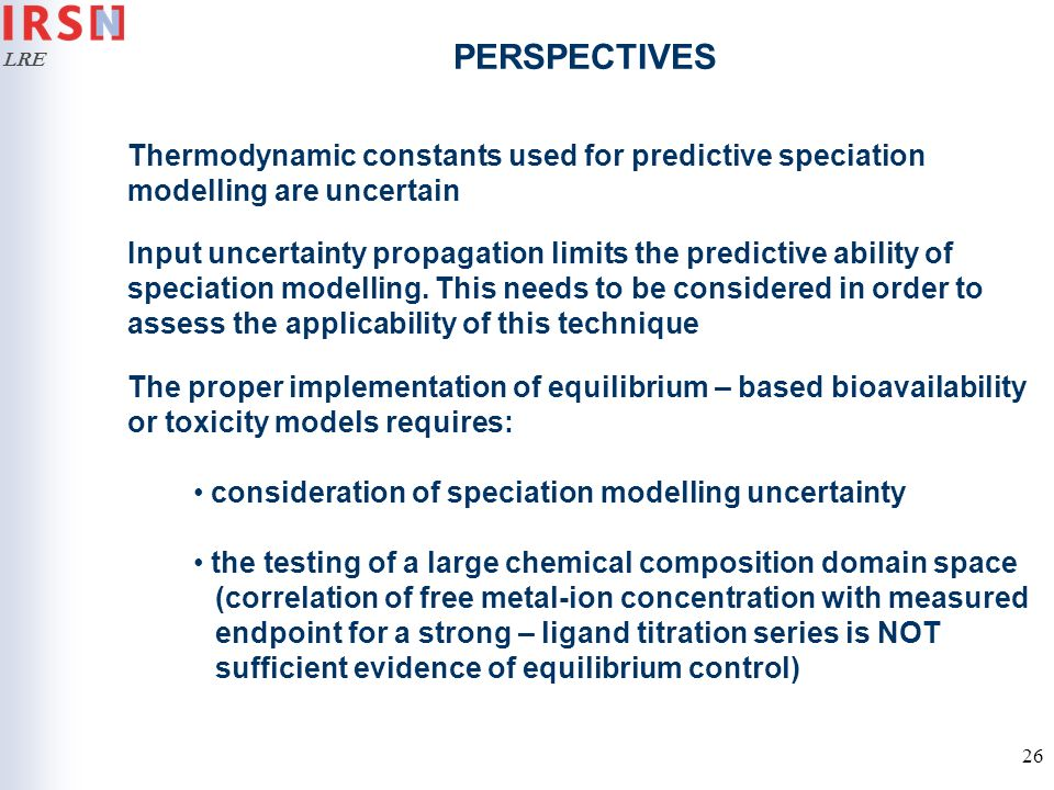 PERSPECTIVES Thermodynamic constants used for predictive speciation modelling are uncertain.