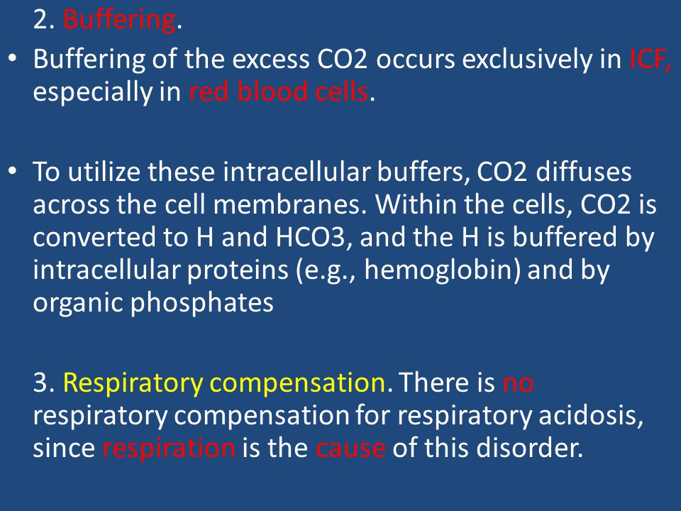 2. Buffering. Buffering of the excess CO2 occurs exclusively in ICF, especially in red blood cells.