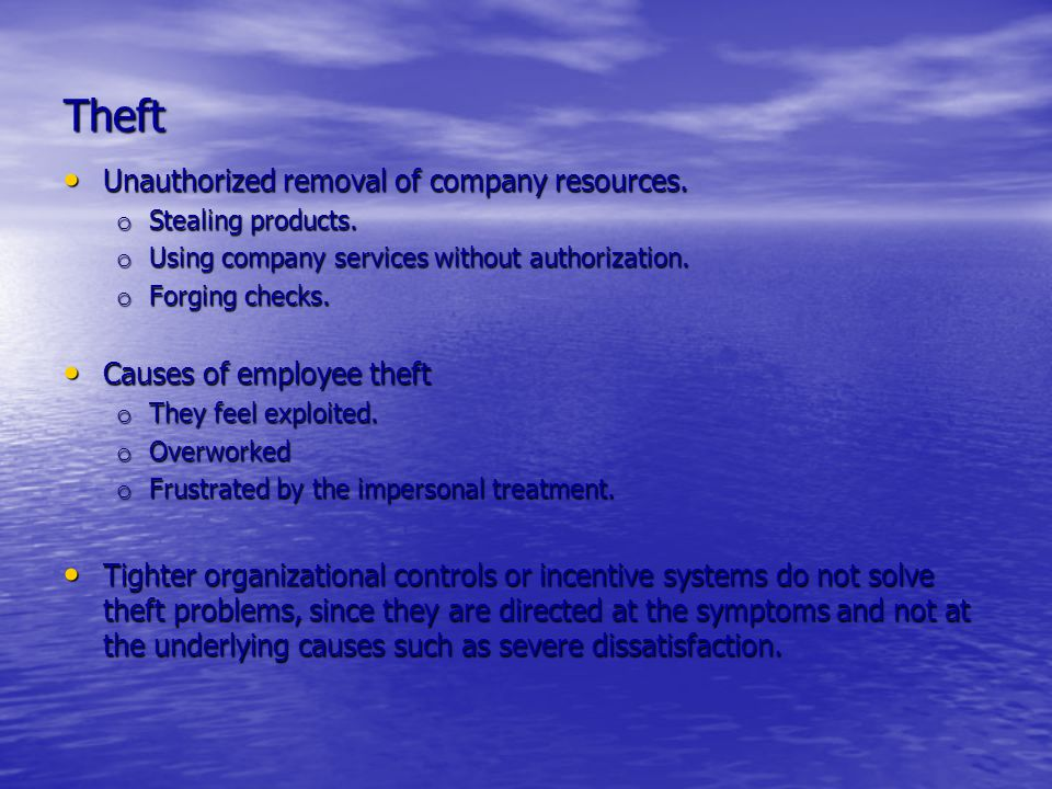 Theft Unauthorized removal of company resources.