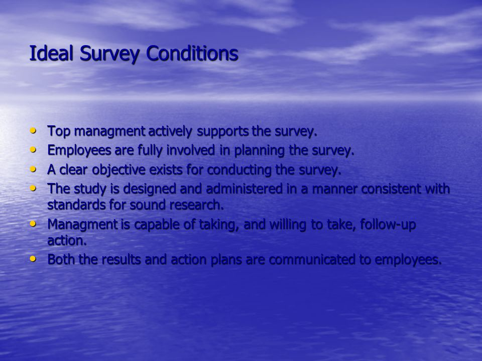 Ideal Survey Conditions