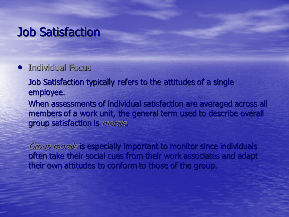 employee attitude and job satisfaction ppt Define and differentiate between job satisfaction and organizational commitment  and others give periodic surveys to employees to track their work attitudes .