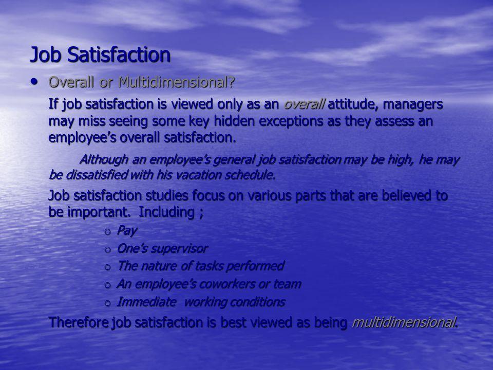 Job Satisfaction Overall or Multidimensional