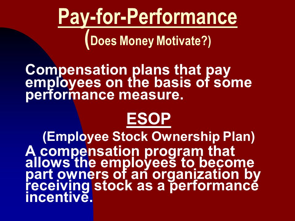 Pay-for-Performance (Does Money Motivate )