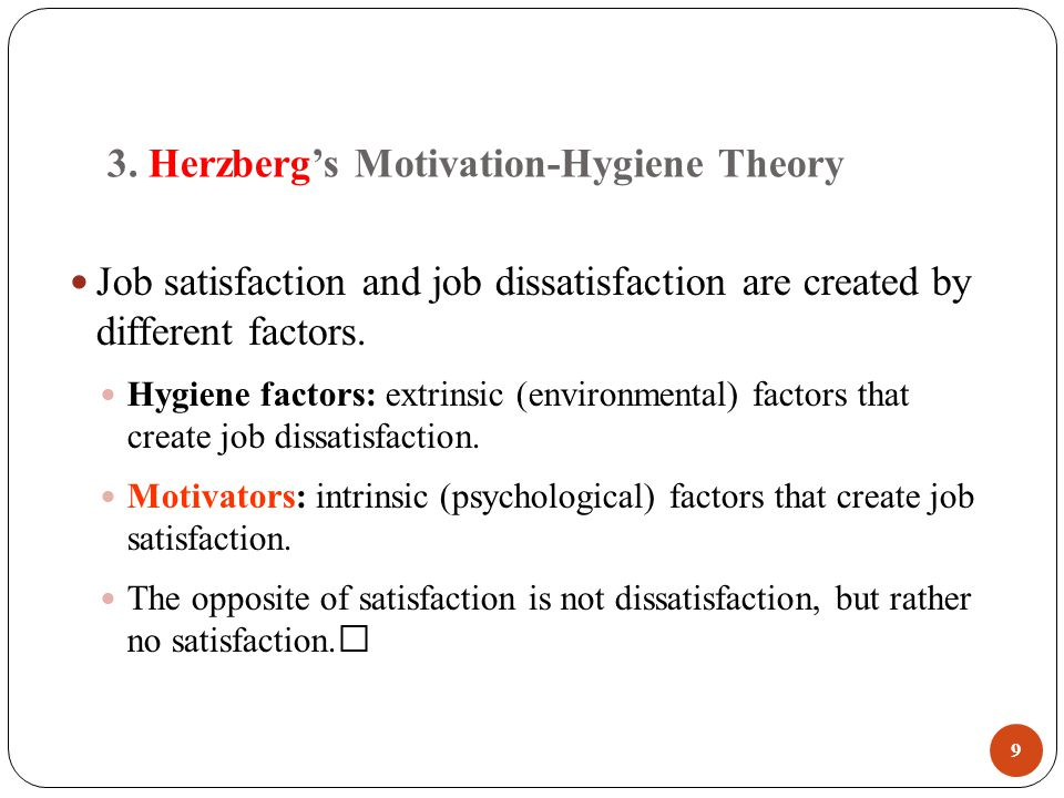 hygiene factors effect on motivation and Abstract: background: motivation-hygiene theory is also known as herzberg's two -factor theory or herzberg's dual-factor theory (1959) the main concept of this theory is the difference between motivation factors and hygiene factors these two factors that have an effect on job satisfaction are divided into.