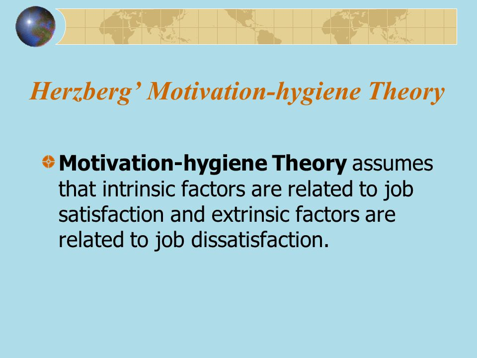 Herzberg' Motivation-hygiene Theory
