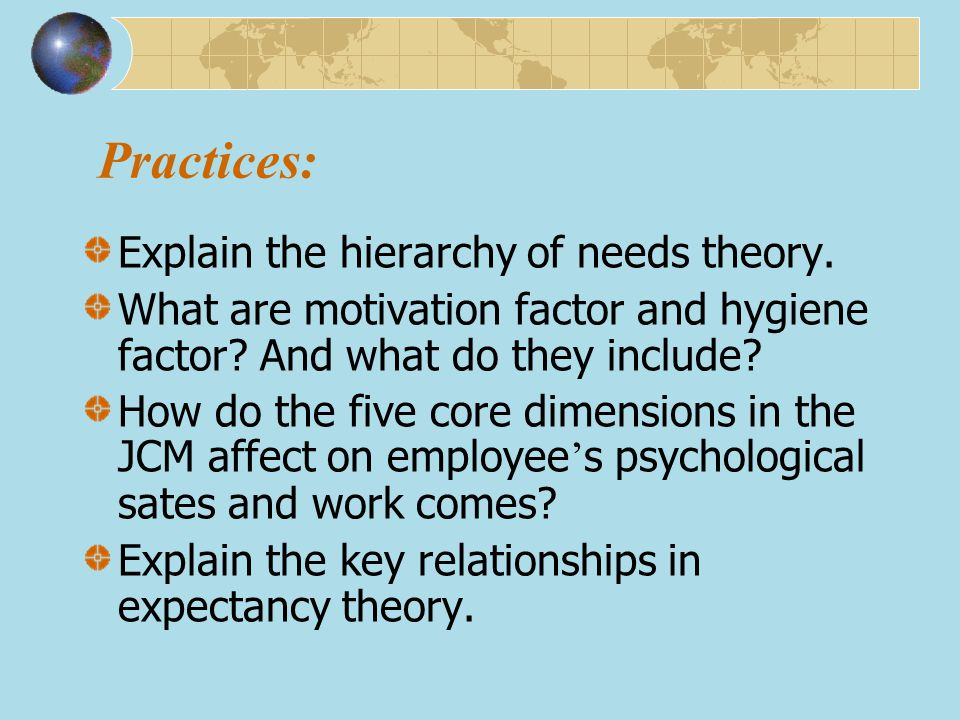 Practices: Explain the hierarchy of needs theory.