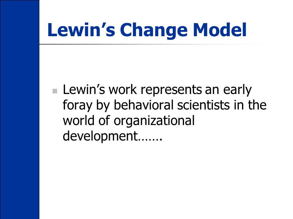 behavioral science organization development and change Organization development (od) is a growing field of management- both  and  manifests change process backed by the behavioral sciences.