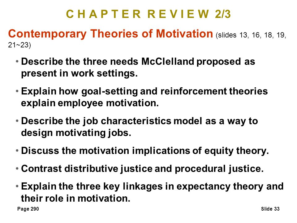 Contemporary Theories of Motivation (slides 13, 16, 18, 19, 21~23)