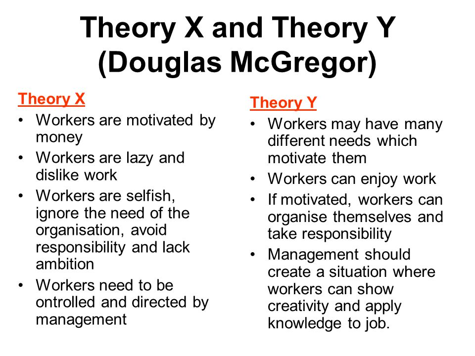 mcgregor theory x and theory y Start studying theory x and theory y learn vocabulary, terms, and more with flashcards, games, and other study tools.