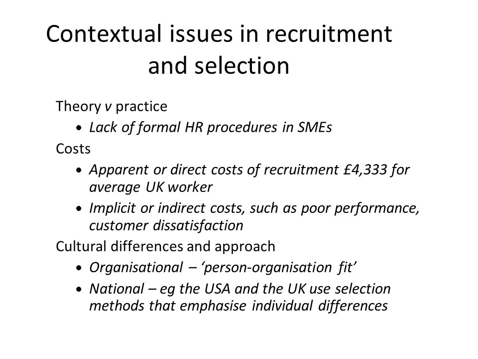 challenges in recruitment and selection practices Challenges in recruitment and selection practices recruiting, selection and hiring of employees is the most important job of a human resource person cooper, et al, (2003) it cannot be blunder that the success of any firm depends on the quality of human resources and talents in the firm the quality .