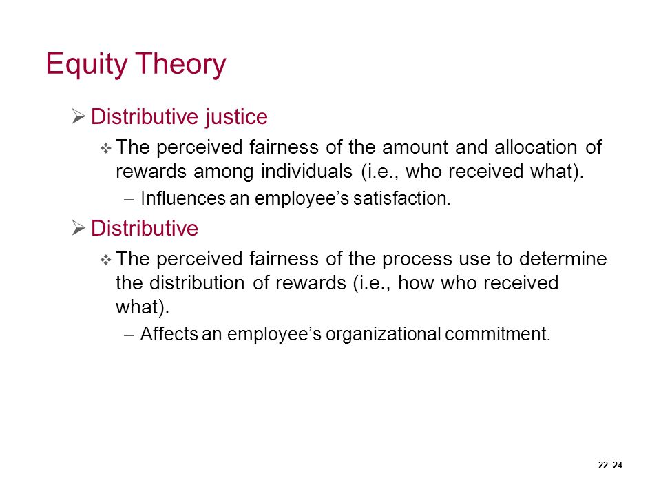 Equity Theory Distributive justice Distributive