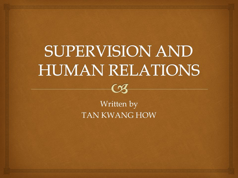 SUPERVISION AND HUMAN RELATIONS