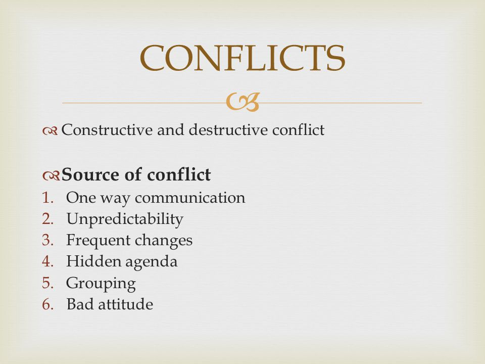 CONFLICTS Source of conflict Constructive and destructive conflict