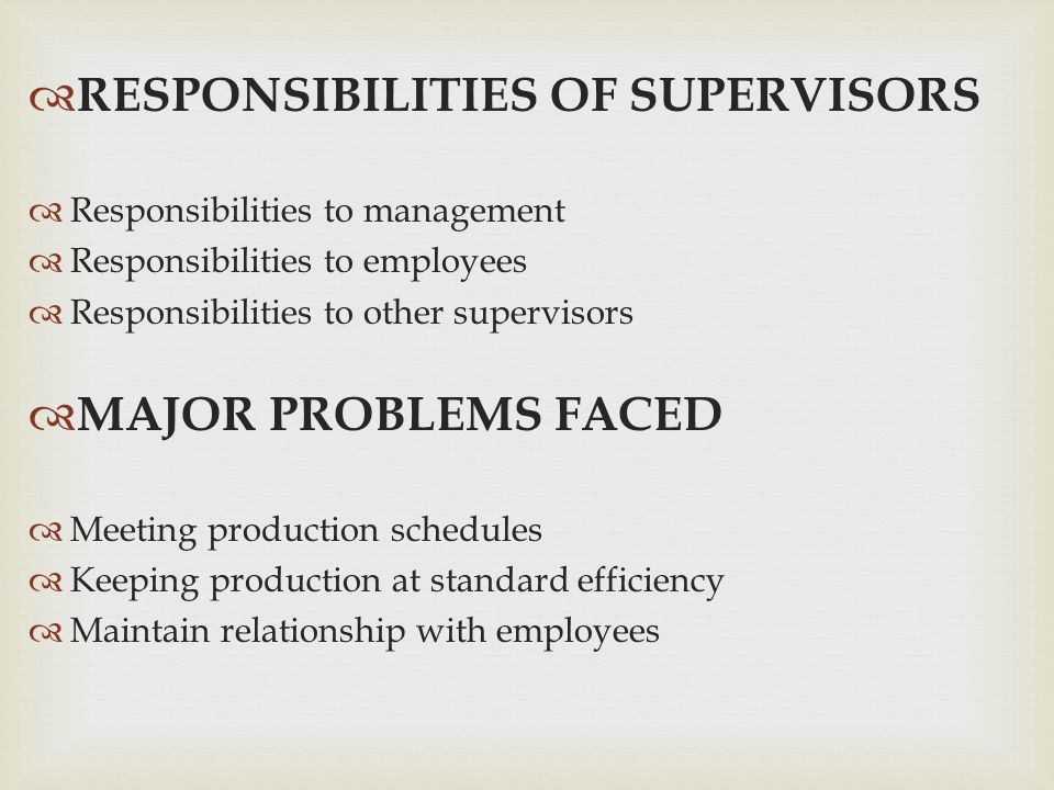 RESPONSIBILITIES OF SUPERVISORS
