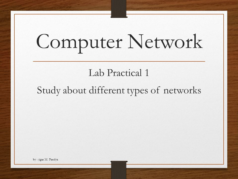 Lab Practical 1 Study about different types of networks - ppt video ...