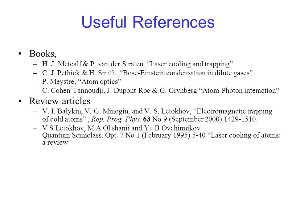 Useful References Books, Review articles