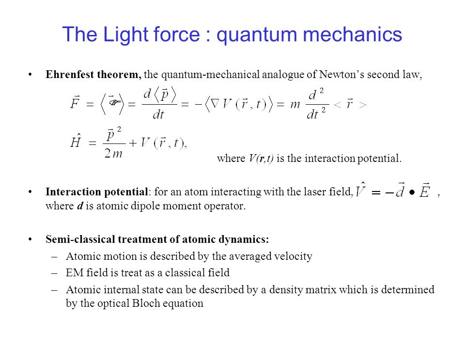 The Light force : quantum mechanics