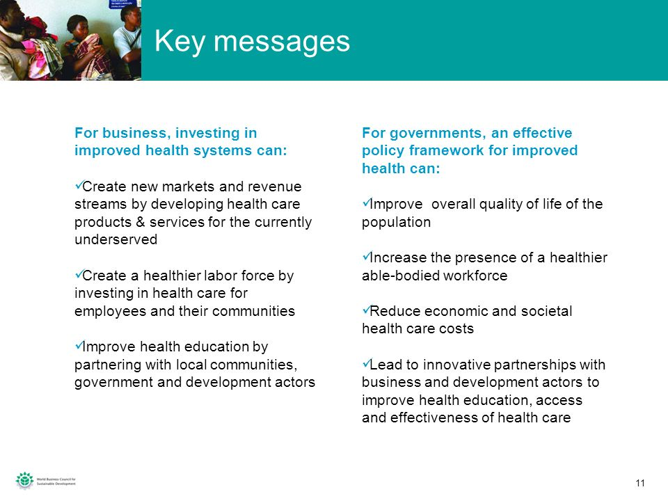 Key messages For business, investing in improved health systems can:
