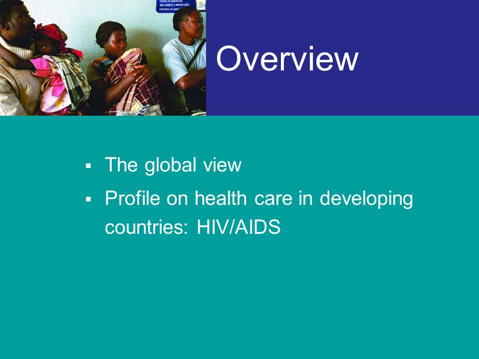 Overview The global view