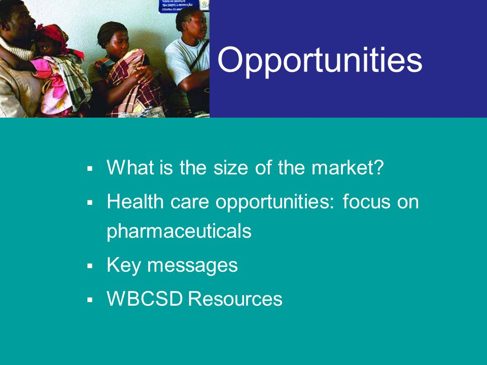 Opportunities What is the size of the market