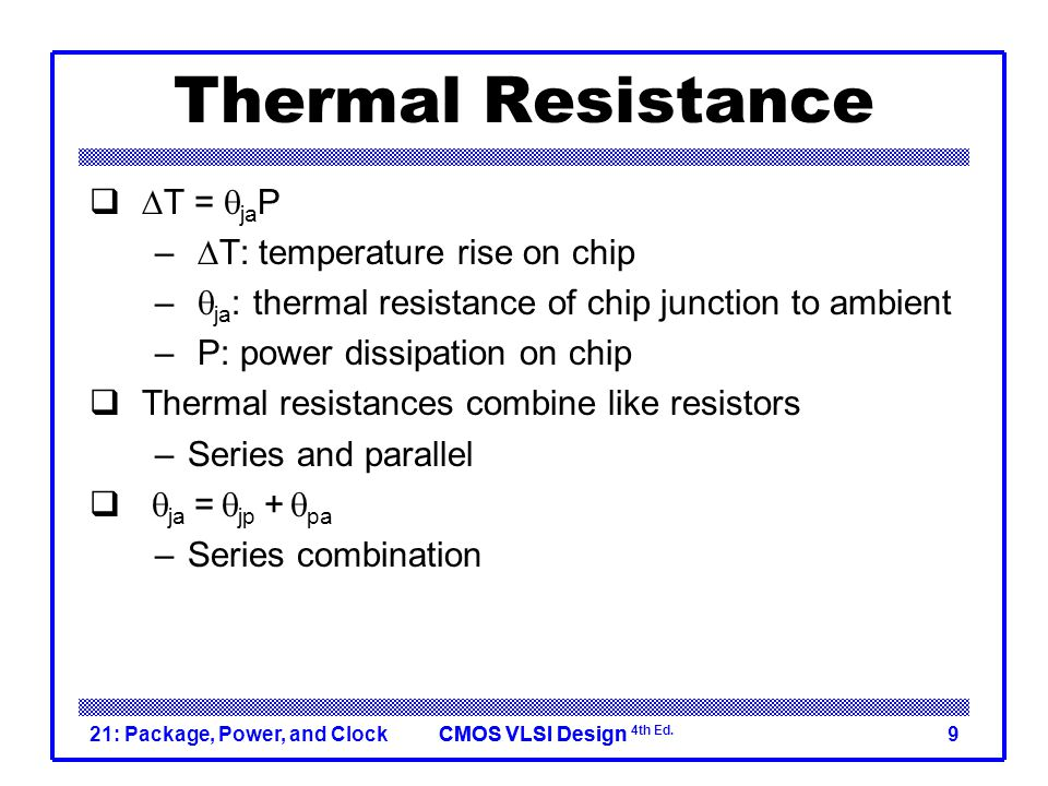 Thermal Resistance DT = qjaP DT: temperature rise on chip