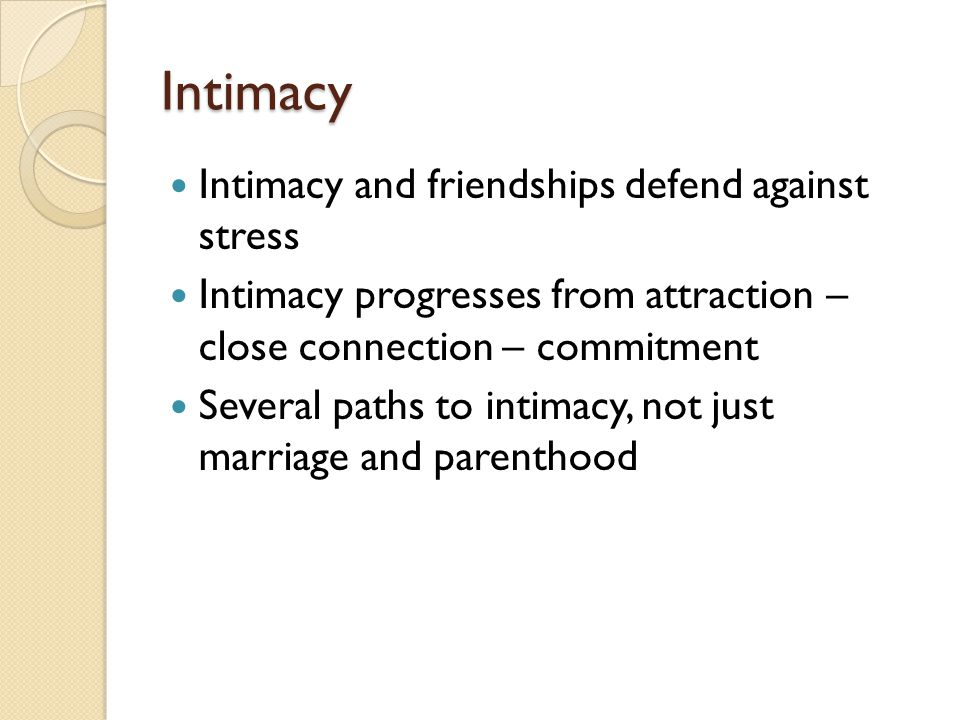 Intimacy Intimacy and friendships defend against stress