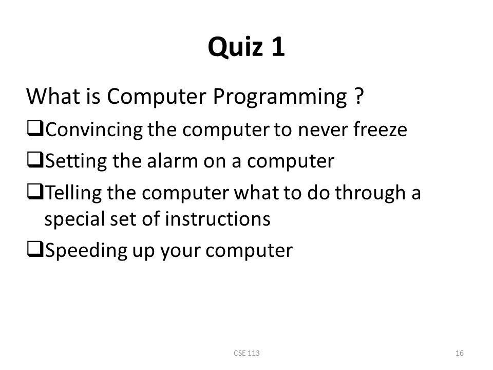 Quiz 1 What is Computer Programming