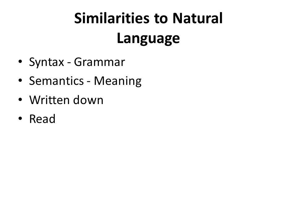 Similarities to Natural Language