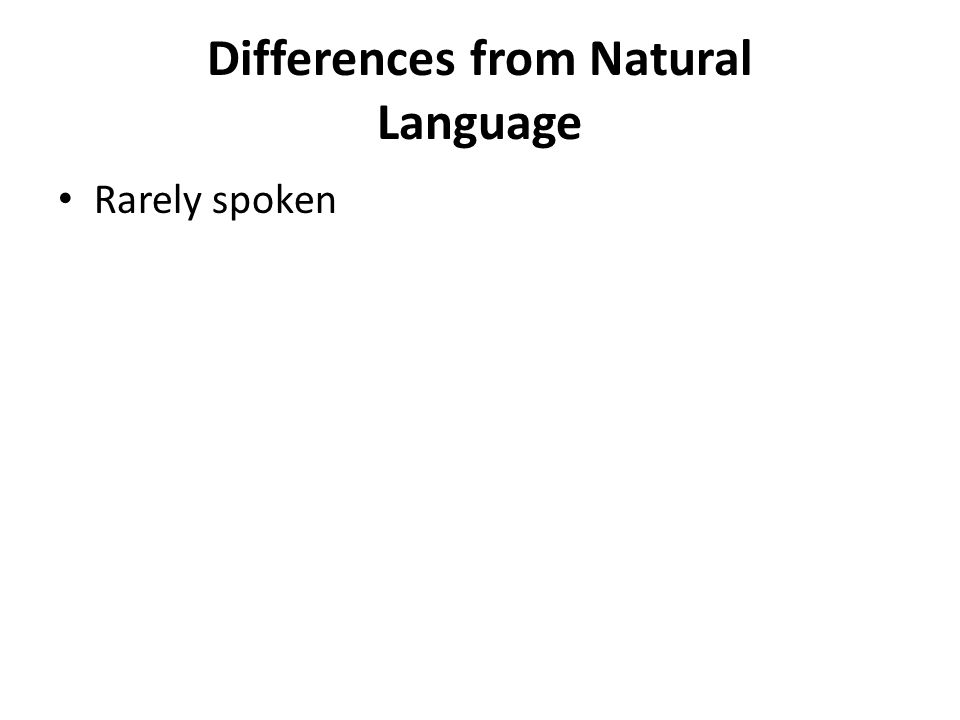 Differences from Natural Language