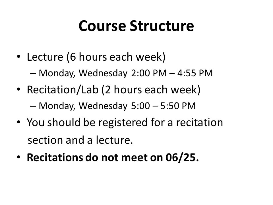 Course Structure Lecture (6 hours each week)