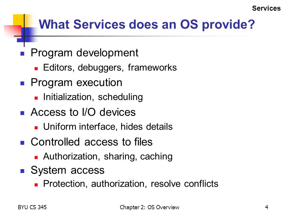 What Services does an OS provide