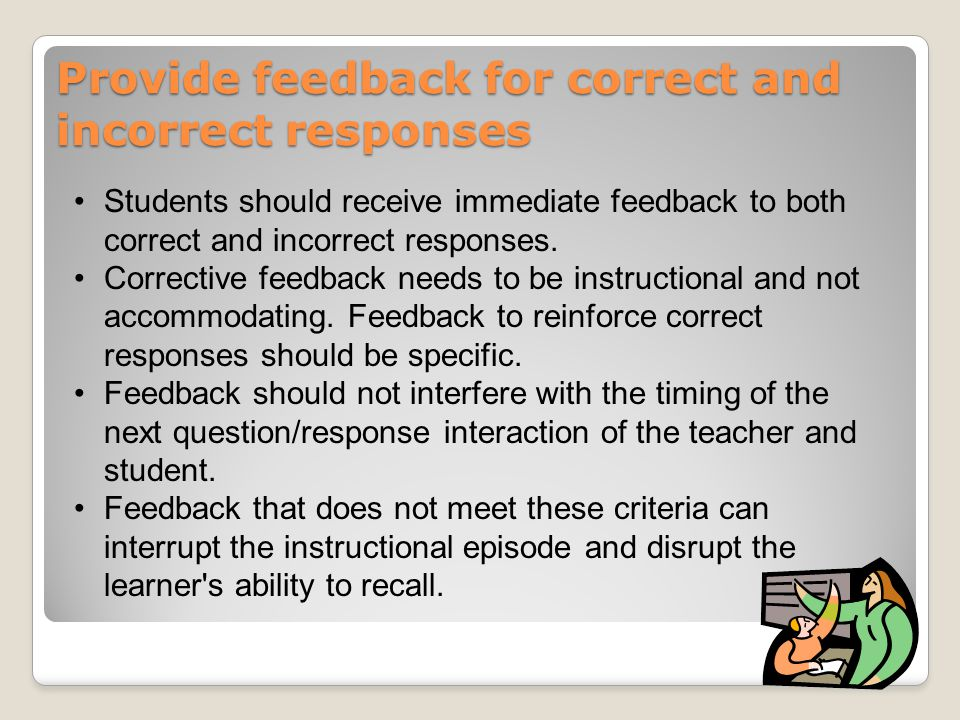 Provide feedback for correct and incorrect responses