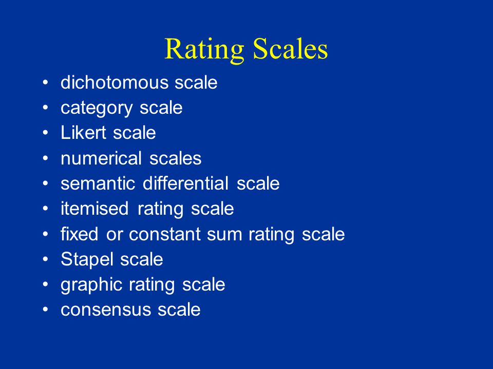 Rating Scales dichotomous scale category scale Likert scale