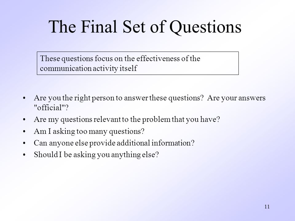 The Final Set of Questions