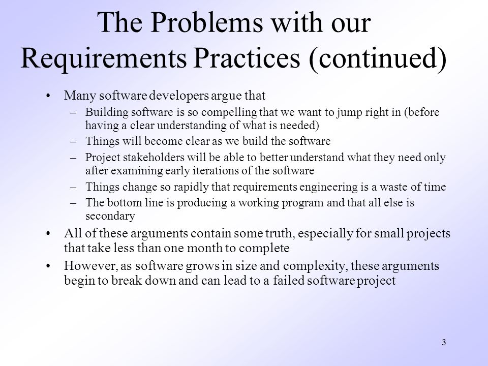 The Problems with our Requirements Practices (continued)