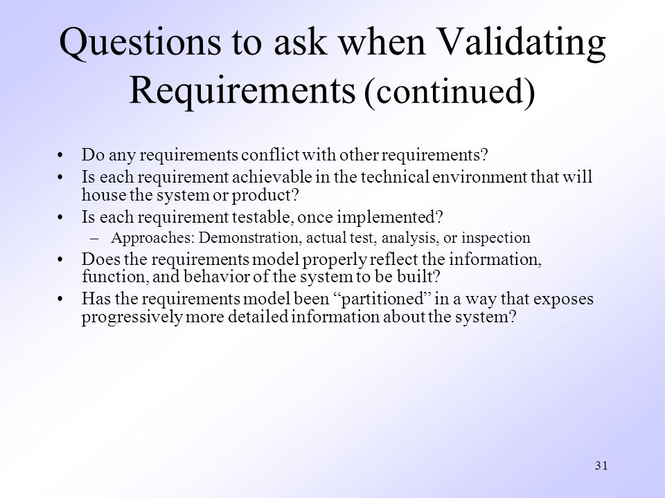 Questions to ask when Validating Requirements (continued)