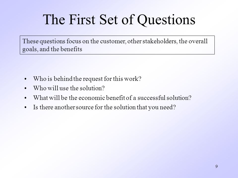 The First Set of Questions