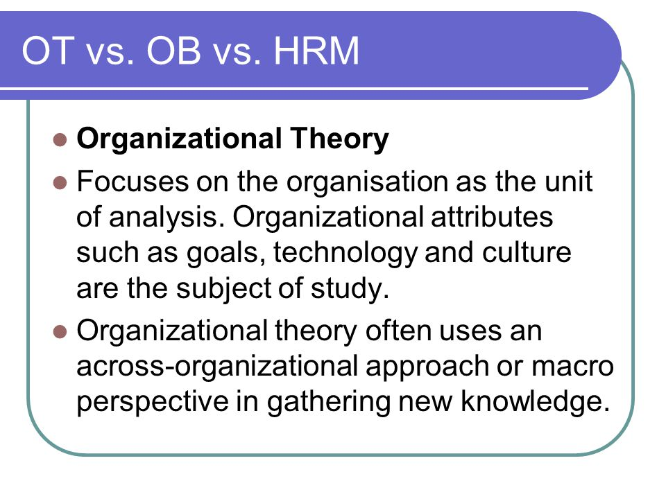 organisation theory and behavioural science Definition of organizational theory organizational theory studies organizations to identify the patterns and structures they use to solve problems, maximize efficiency and productivity, and.