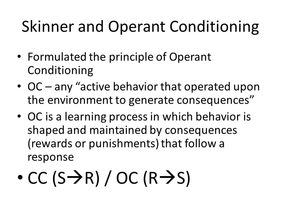 skinners principles of operant conditioning can Operant conditioning (also called instrumental conditioning) is a learning process through which the strength of a behavior is modified by reinforcement or punishment.
