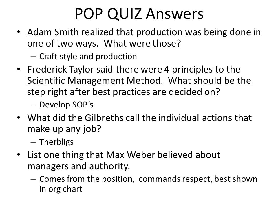 POP QUIZ Answers Adam Smith realized that production was being done in one of two ways. What were those