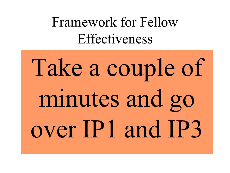 Framework for Fellow Effectiveness