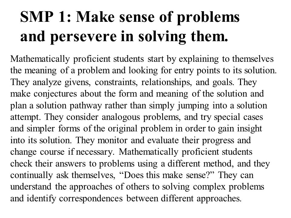 SMP 1: Make sense of problems and persevere in solving them.