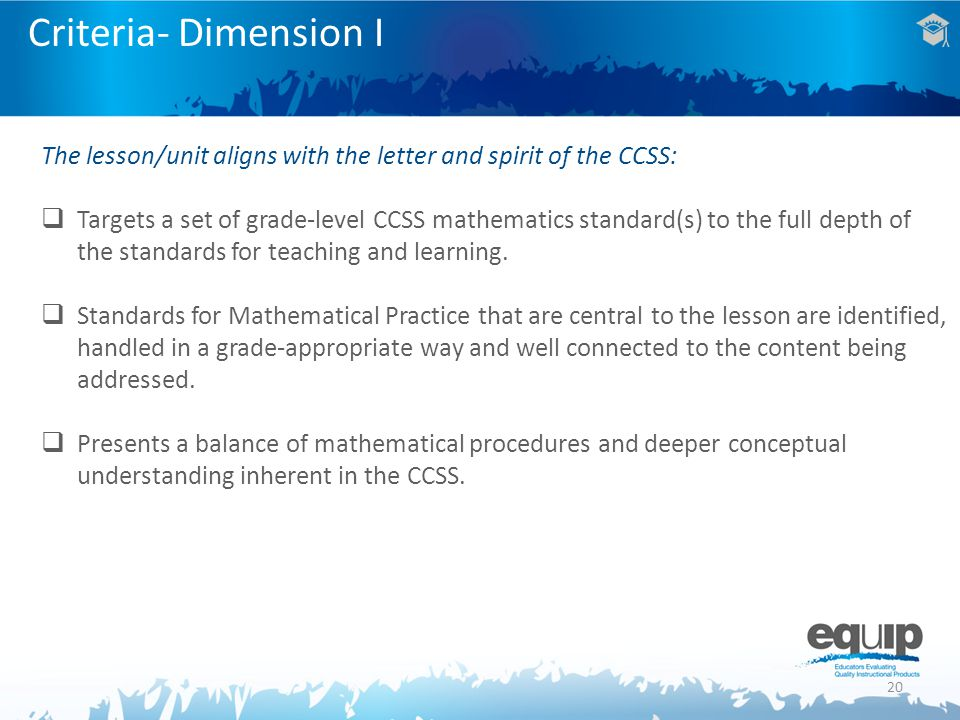 Criteria- Dimension I The lesson/unit aligns with the letter and spirit of the CCSS: