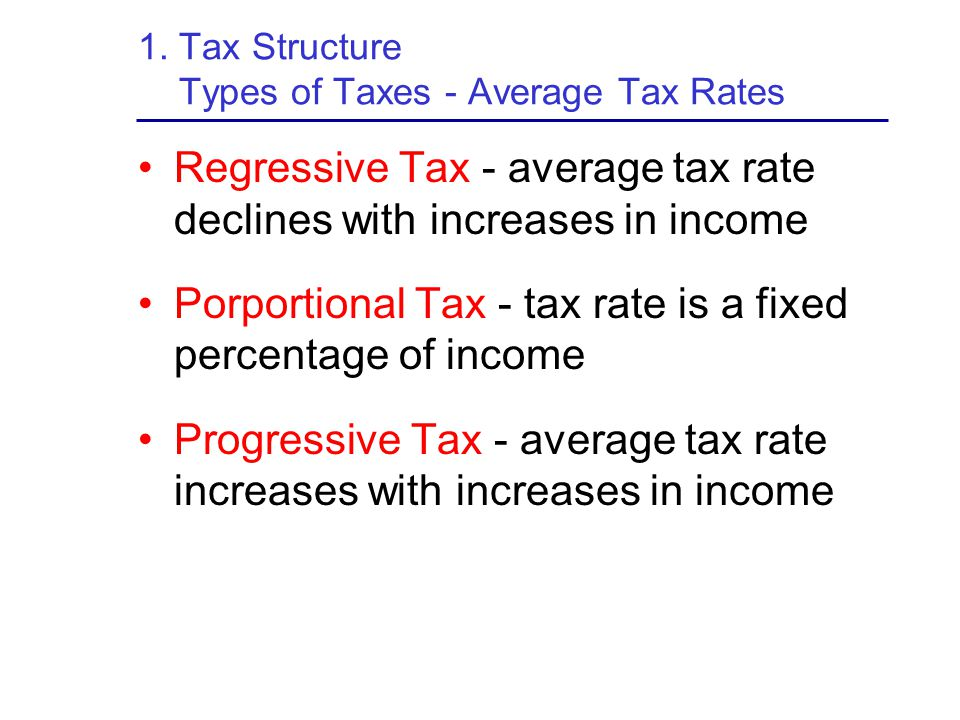 1. Tax Structure Types of Taxes - Average Tax Rates