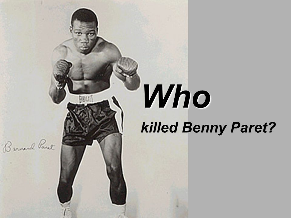 who killed benny paret analysis Emile griffith, boxer who won fight which killed bennie paret, dies aged 75 after winning back the title during his fateful third fight with paret.