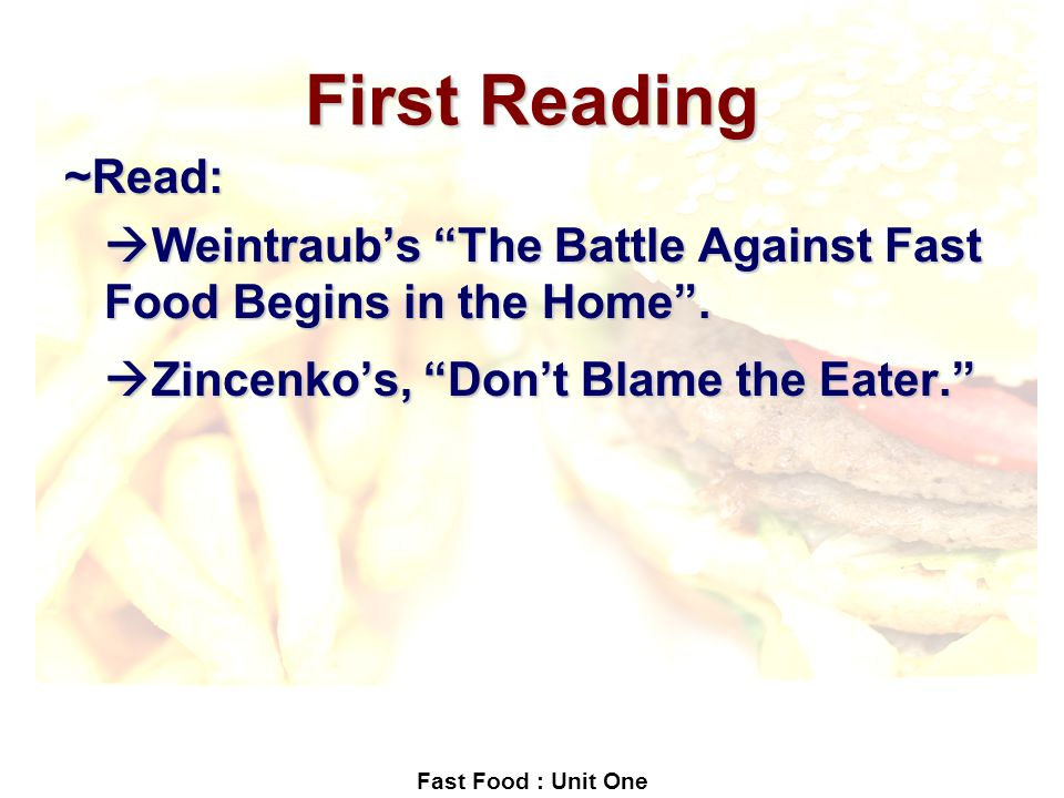 """response to don't blame the reader English 102 lesson 2 discussion 1: don't blame the eater 1 in its article """"don't blame the eater"""" david zinczenko outlines how fast food is one of the main cause of obesity among children and teenagers he seems to sympathize with the teens who attempted a lawsuit against mcdonald's, claiming it made them fat."""