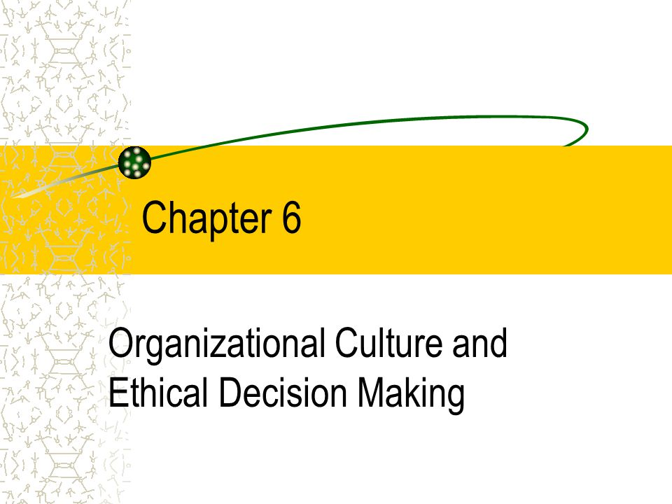 organizational trends ethical decision making and Ethical decision making for healthcare communicate the organization's commitment to ethical decision making through its mission or value statements and its.